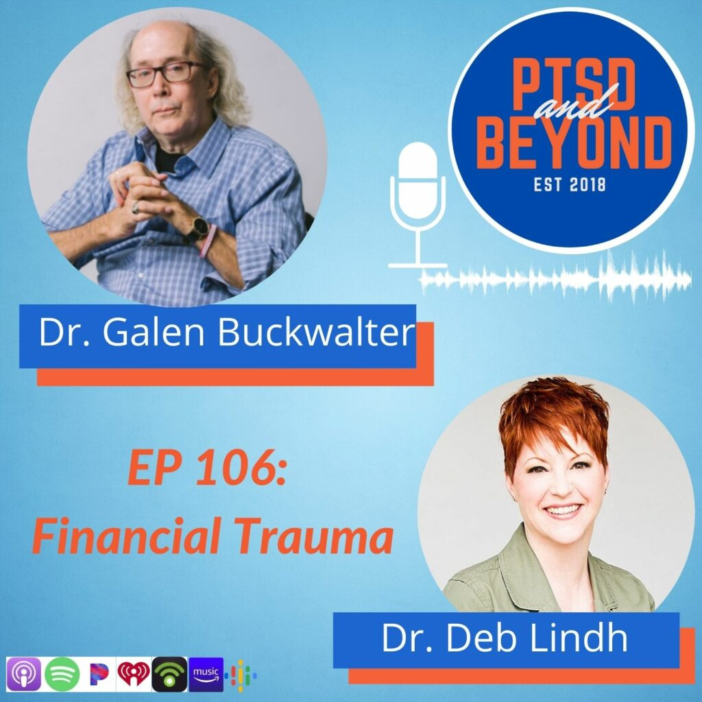Dr. Galen Buckwalter featured on PTSD & Beyond podcast about Acute Financial Stress